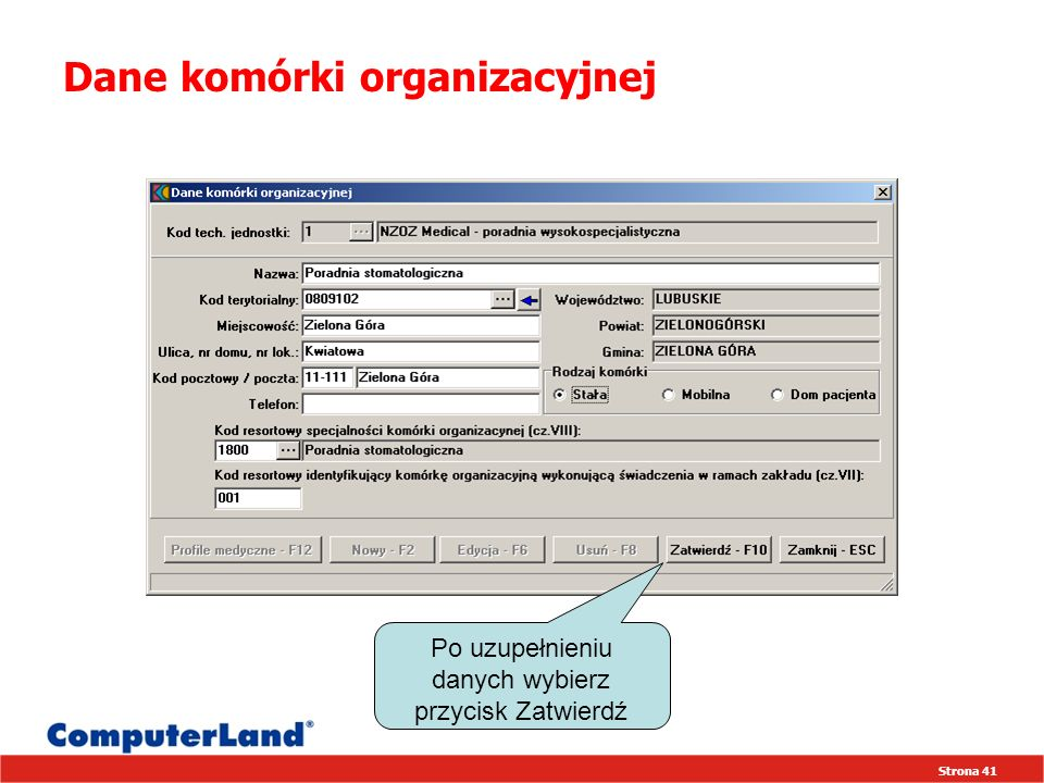 Strona 41 Dane komórki organizacyjnej Po uzupełnieniu danych wybierz przycisk Zatwierdź