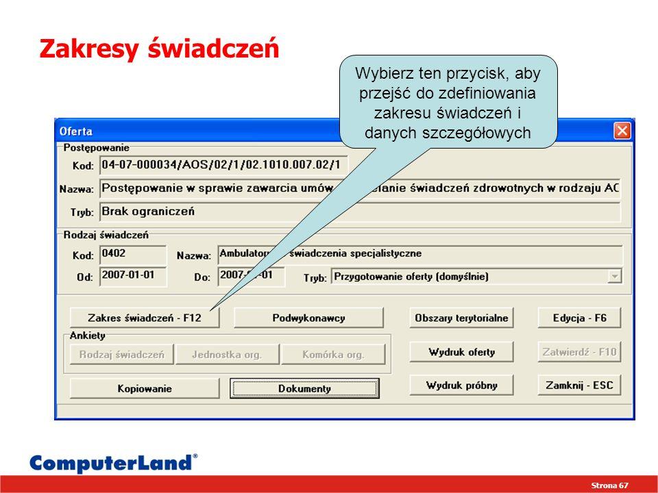 Strona 67 Zakresy świadczeń Wybierz ten przycisk, aby przejść do zdefiniowania zakresu świadczeń i danych szczegółowych