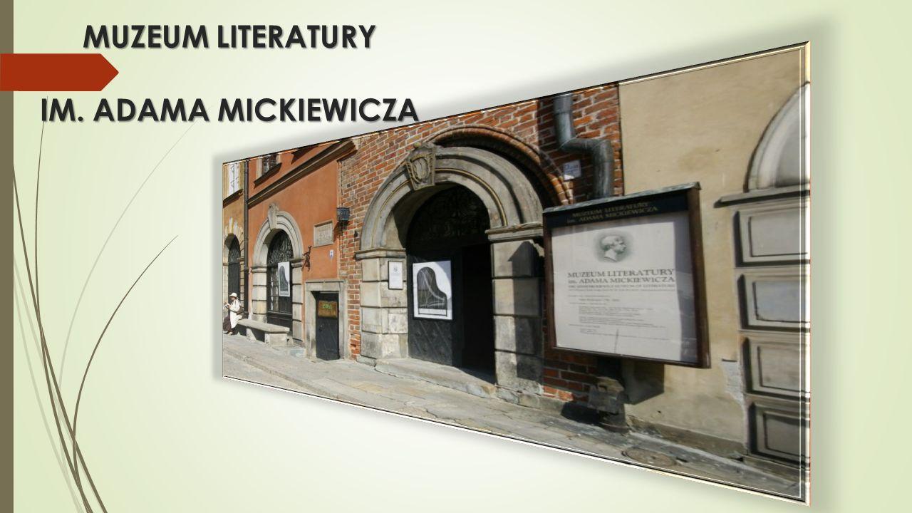 MUZEUM LITERATURY IM. ADAMA MICKIEWICZA