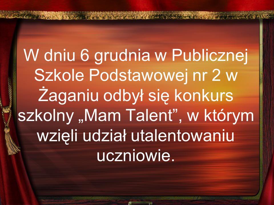 W dniu 6 grudnia w Publicznej Szkole Podstawowej nr 2 w Żaganiu odbył się konkurs szkolny Mam Talent, w którym wzięli udział utalentowaniu uczniowie.