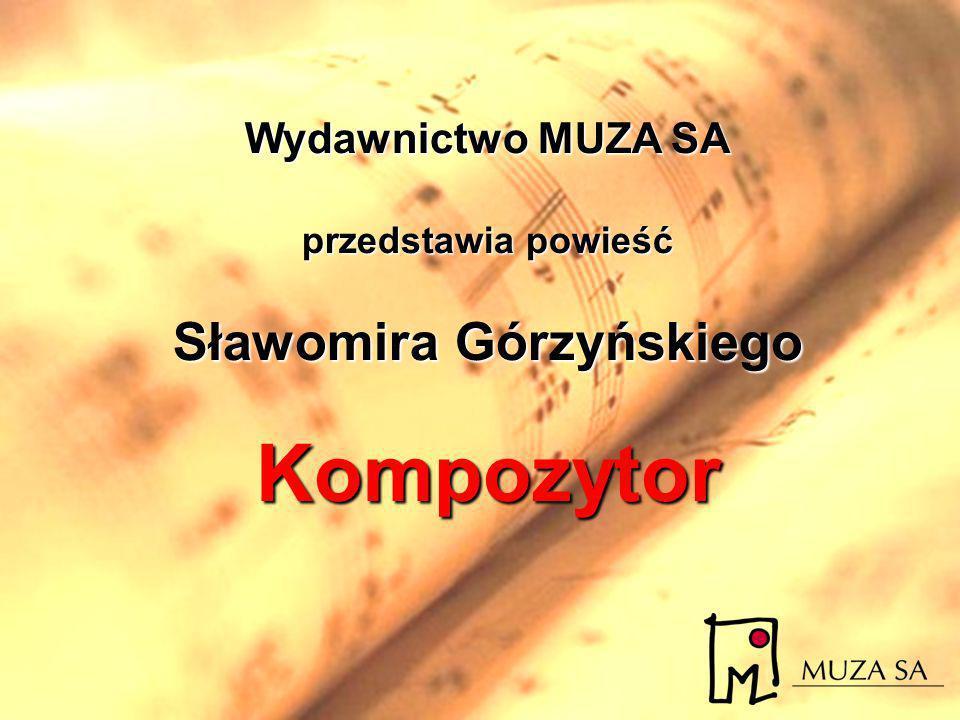 Wydawnictwo MUZA SA przedstawia powieść Sławomira Górzyńskiego Kompozytor