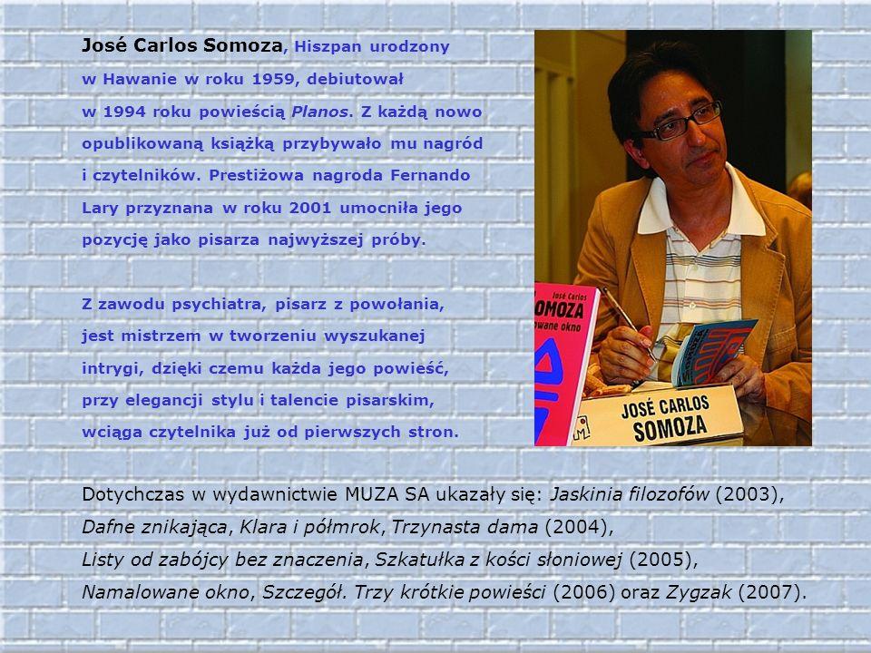 José Carlos Somoza, Hiszpan urodzony w Hawanie w roku 1959, debiutował w 1994 roku powieścią Planos.