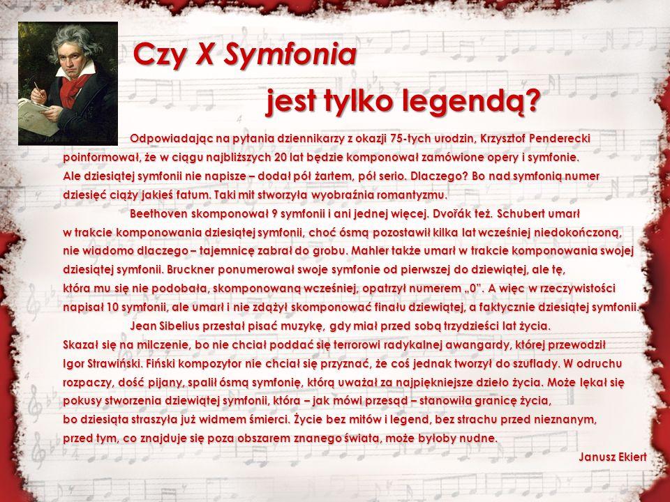 Odpowiadając na pytania dziennikarzy z okazji 75-tych urodzin, Krzysztof Penderecki poinformował, że w ciągu najbliższych 20 lat będzie komponował zam