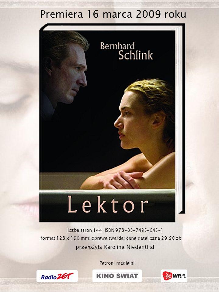 Premiera 16 marca 2009 roku liczba stron 144; ISBN 978-83-7495-645-1 format 128 x 190 mm; oprawa twarda; cena detaliczna 29,90 zł; przełożyła Karolina Niedenthal Patroni medialni