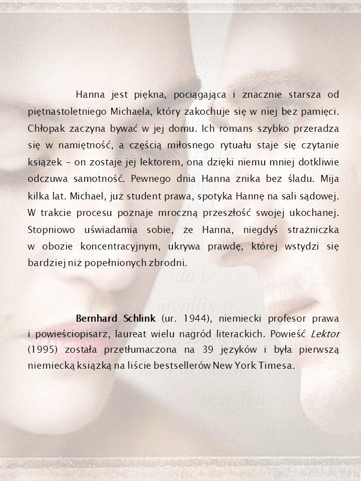 Hanna jest piękna, pociągająca i znacznie starsza od piętnastoletniego Michaela, który zakochuje się w niej bez pamięci.