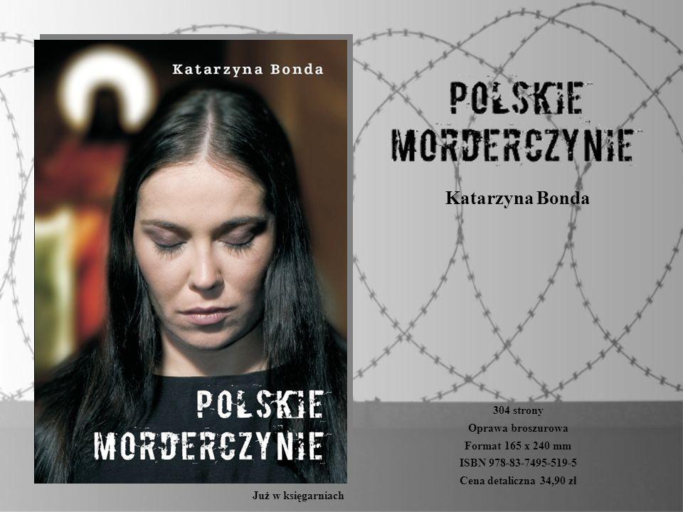 Czternaście kobiet.Łączy je jedno – zbrodnia. Ich procesy relacjonowały wszystkie media w Polsce.