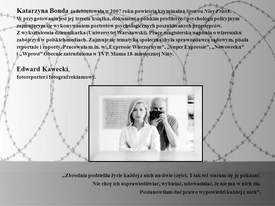 Katarzyna Bonda zadebiutowała w 2007 roku powieścią kryminalną Sprawa Niny Frank. W przygotowaniu jest jej trzecia książka, dokument o polskim profile