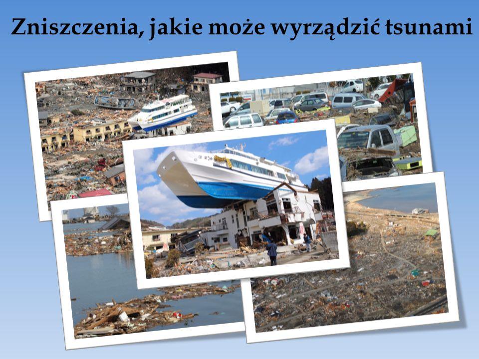 Zniszczenia, jakie może wyrządzić tsunami