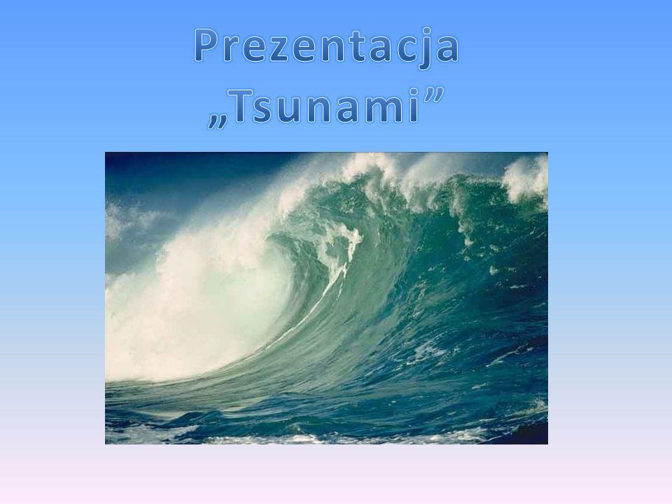 Tsunami to fala oceaniczna, wywołana podwodnym trzęsieniem ziemi, wybuchem wulkanu bądź osuwiskiem ziemi (lub cieleniem się lodowców), rzadko w wyniku upadku meteorytu.