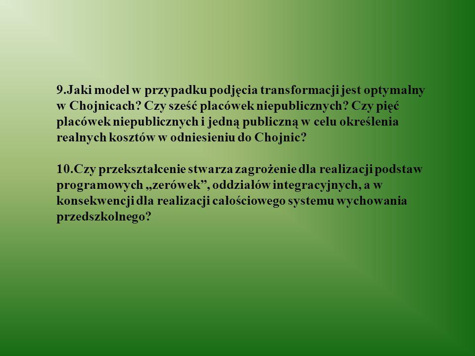 9.Jaki model w przypadku podjęcia transformacji jest optymalny w Chojnicach.