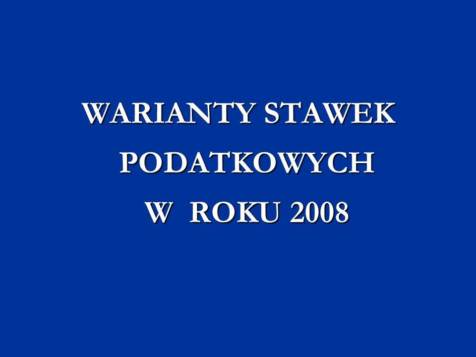 WARIANTY STAWEK PODATKOWYCH W ROKU 2008