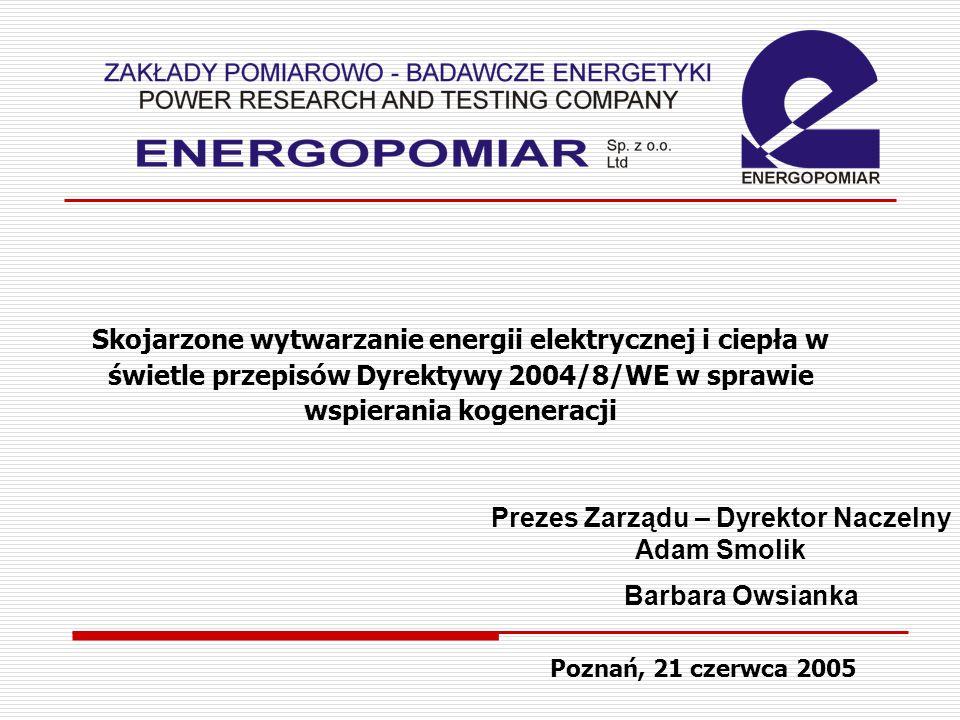 Korzyści skojarzonego wytwarzania Promowanie wysokowydajnej kogeneracji w oparciu o zapotrzebowanie na ciepło użytkowe stanowi priorytet ze względu na związane z nią potencjalne korzyści: – oszczędność energii pierwotnej – ograniczanie emisji szkodliwych substancji – wymagania protokołu z Kioto Efektywne użytkowanie energii może wpłynąć pozytywnie na bezpieczeństwo dostaw energii oraz konkurencyjność Unii Europejskiej i jej Państw Członkowskich