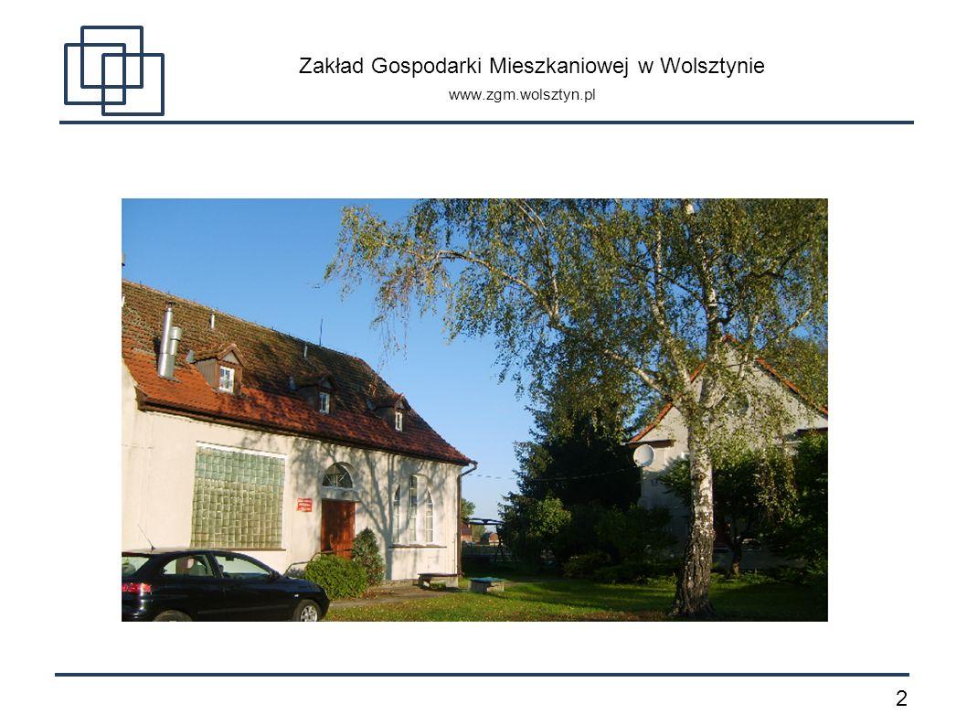 2 Zakład Gospodarki Mieszkaniowej w Wolsztynie www.zgm.wolsztyn.pl