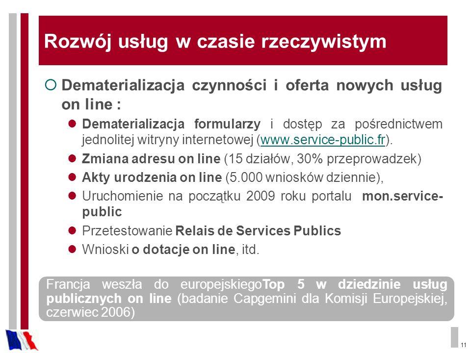 11 Rozwój usług w czasie rzeczywistym Dematerializacja czynności i oferta nowych usług on line : Dematerializacja formularzy i dostęp za pośrednictwem