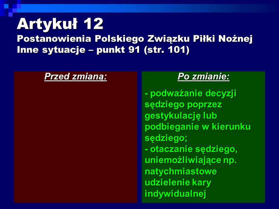 Artykuł 12 Postanowienia Polskiego Związku Piłki Nożnej Inne sytuacje – punkt 91 (str.