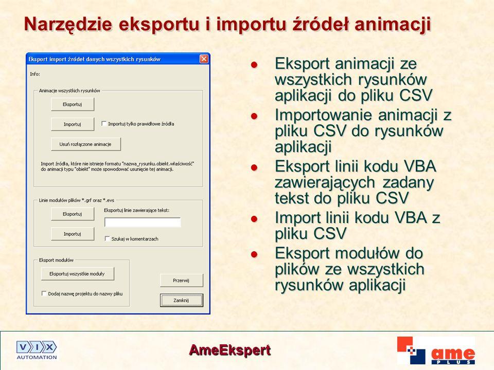 AmeEkspert Narzędzie eksportu i importu źródeł animacji Eksport animacji ze wszystkich rysunków aplikacji do pliku CSV Importowanie animacji z pliku C