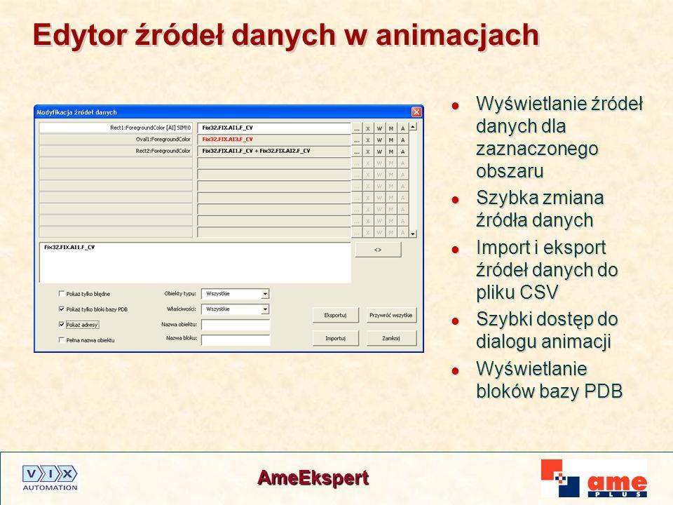 AmeEkspert Edytor źródeł danych w animacjach Wyświetlanie źródeł danych dla zaznaczonego obszaru Szybka zmiana źródła danych Import i eksport źródeł d
