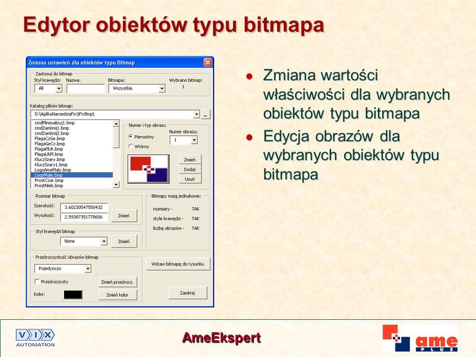 AmeEkspert Edytor obiektów typu bitmapa Zmiana wartości właściwości dla wybranych obiektów typu bitmapa Edycja obrazów dla wybranych obiektów typu bit