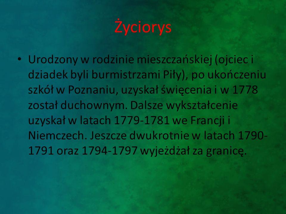 Życiorys Urodzony w rodzinie mieszczańskiej (ojciec i dziadek byli burmistrzami Piły), po ukończeniu szkół w Poznaniu, uzyskał święcenia i w 1778 został duchownym.