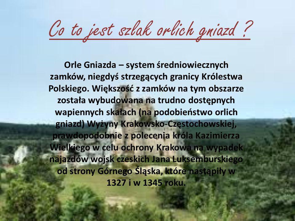 Szlak Orlich Gniazd Autor: Sabina Tankiewicz
