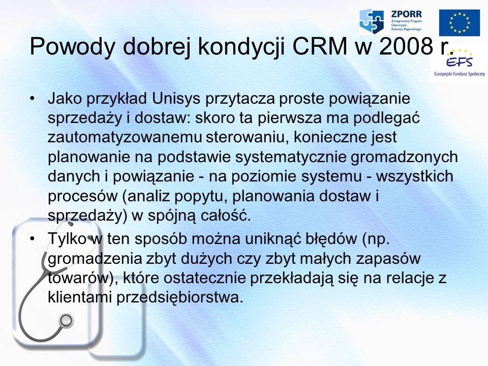 Powody dobrej kondycji CRM w 2008 r. Jako przykład Unisys przytacza proste powiązanie sprzedaży i dostaw: skoro ta pierwsza ma podlegać zautomatyzowan
