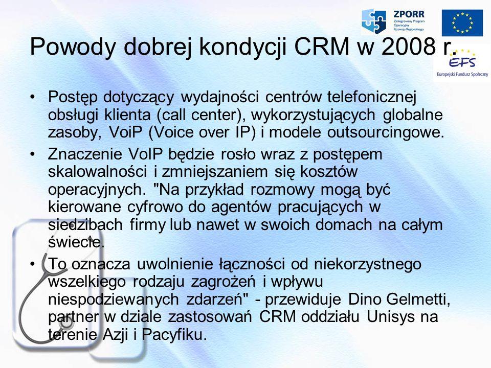 Powody dobrej kondycji CRM w 2008 r. Postęp dotyczący wydajności centrów telefonicznej obsługi klienta (call center), wykorzystujących globalne zasoby
