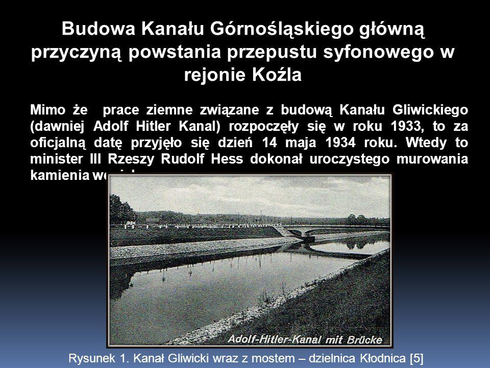Budowa Kanału Górnośląskiego główną przyczyną powstania przepustu syfonowego w rejonie Koźla Mimo że prace ziemne związane z budową Kanału Gliwickiego