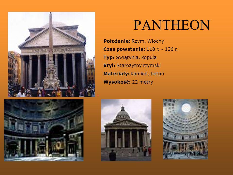 PANTHEON Położenie: Rzym, Włochy Czas powstania: 118 r.