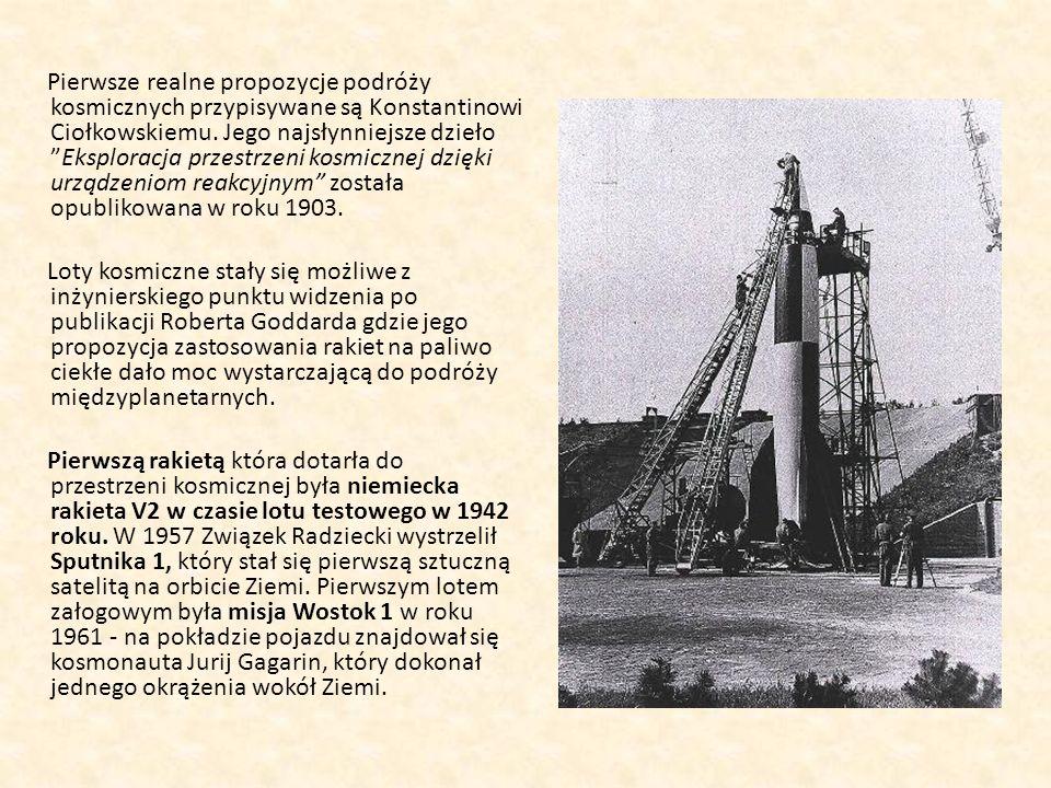 Pierwsze realne propozycje podróży kosmicznych przypisywane są Konstantinowi Ciołkowskiemu.