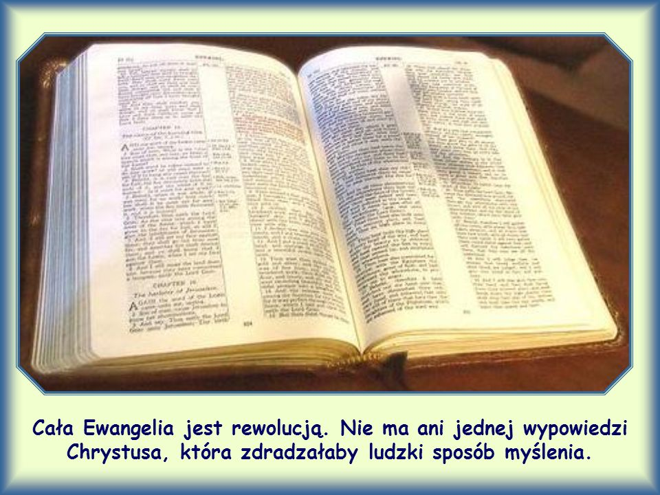 Cała Ewangelia jest rewolucją.