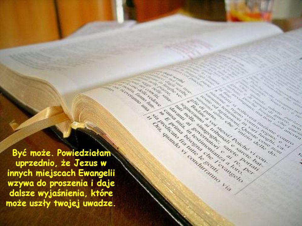 W tym momencie może mi odpowiesz: Prosiłem i prosiłem w imię Chrystusa, ale nic nie otrzymałem.