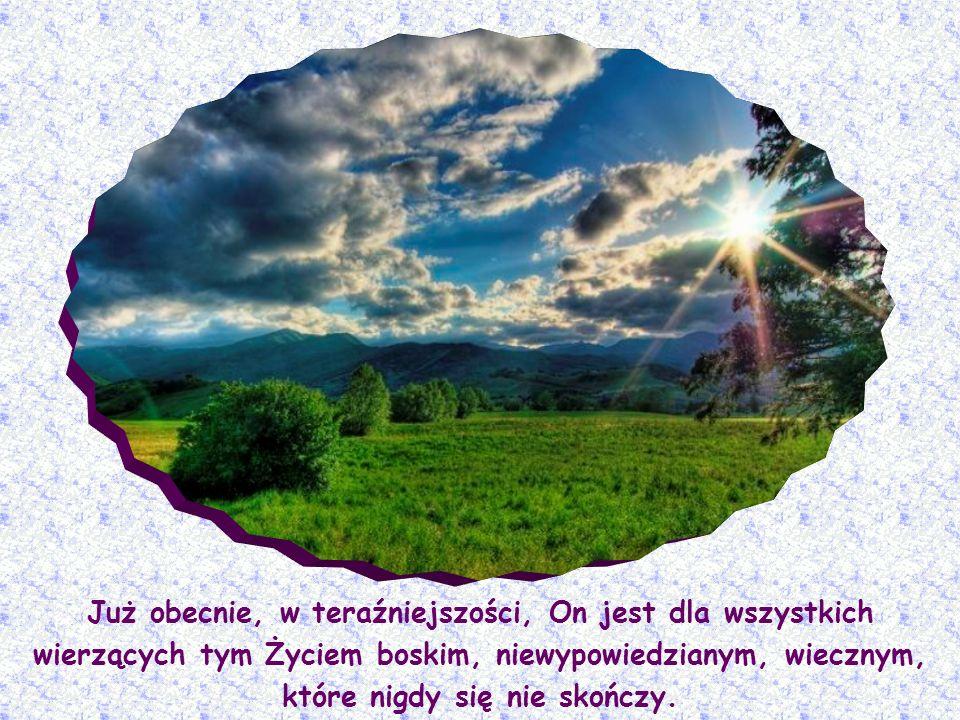 Lecz Jezus wypowiadając wspaniałe słowa:Ja jestem zmartwychwstaniem i życiem, pozwala jej zrozumieć, że nie musi oczekiwać przyszłości, aby mieć nadzi