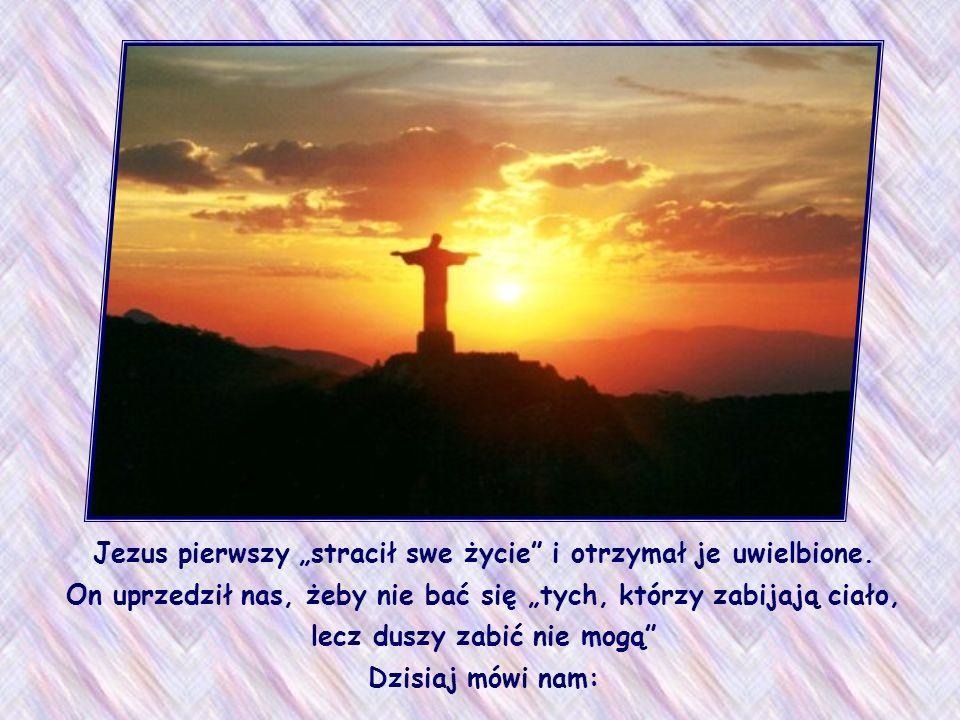 Kiedy Jezus mówił te słowa, miał na myśli męczeństwo.