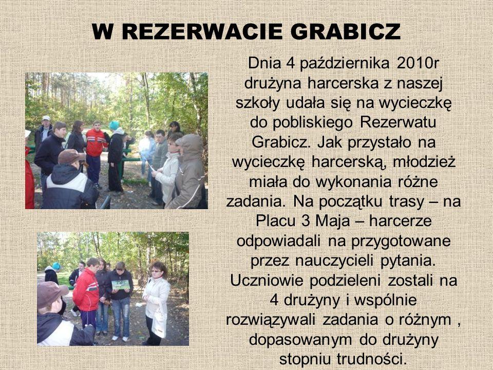 W REZERWACIE GRABICZ Dnia 4 października 2010r drużyna harcerska z naszej szkoły udała się na wycieczkę do pobliskiego Rezerwatu Grabicz. Jak przystał