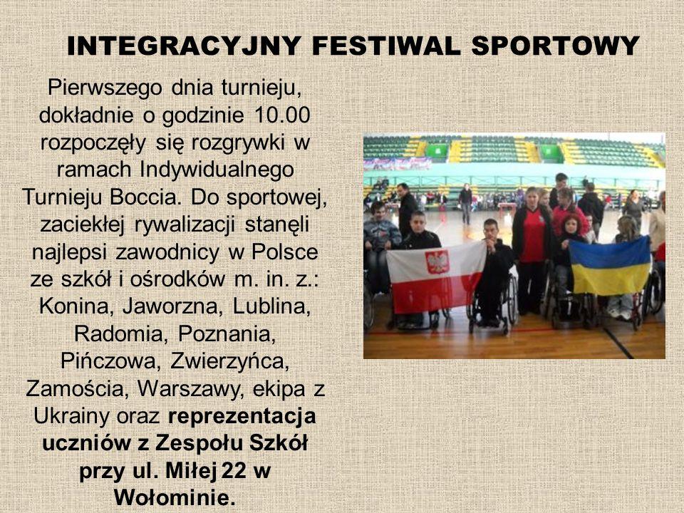 INTEGRACYJNY FESTIWAL SPORTOWY Pierwszego dnia turnieju, dokładnie o godzinie 10.00 rozpoczęły się rozgrywki w ramach Indywidualnego Turnieju Boccia.