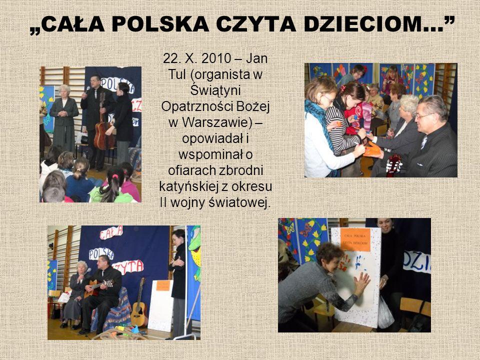 CAŁA POLSKA CZYTA DZIECIOM… 22. X. 2010 – Jan Tul (organista w Świątyni Opatrzności Bożej w Warszawie) – opowiadał i wspominał o ofiarach zbrodni katy