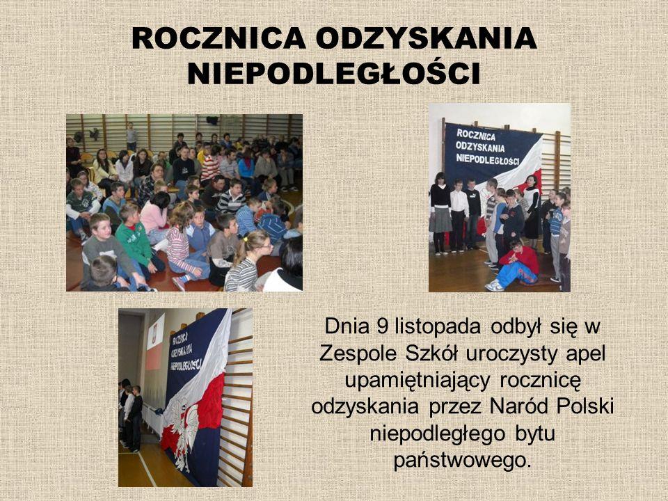 ROCZNICA ODZYSKANIA NIEPODLEGŁOŚCI Dnia 9 listopada odbył się w Zespole Szkół uroczysty apel upamiętniający rocznicę odzyskania przez Naród Polski nie