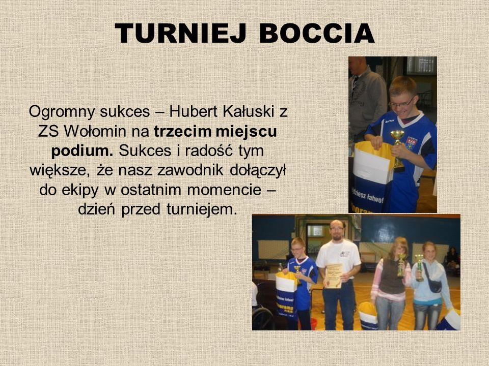 TURNIEJ BOCCIA Ogromny sukces – Hubert Kałuski z ZS Wołomin na trzecim miejscu podium. Sukces i radość tym większe, że nasz zawodnik dołączył do ekipy
