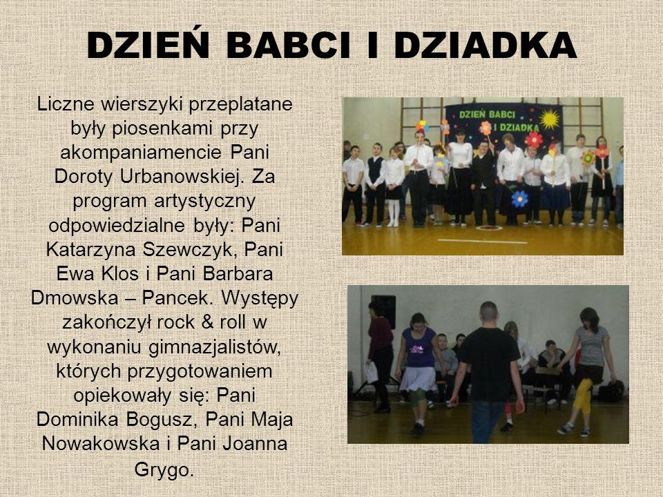 DZIEŃ BABCI I DZIADKA Liczne wierszyki przeplatane były piosenkami przy akompaniamencie Pani Doroty Urbanowskiej. Za program artystyczny odpowiedzialn
