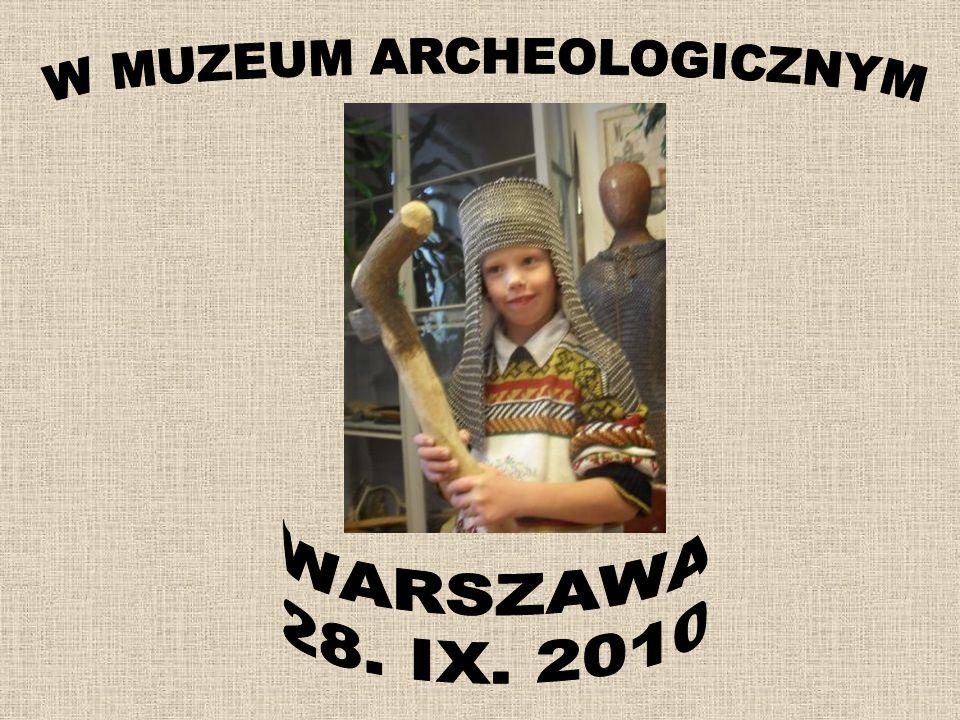 W MUZEUM ARCHEOLOGICZNYM W Muzeum przywitano Nas bardzo serdecznie.