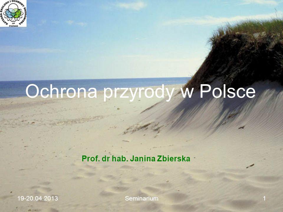 19-20.04.2013Seminarium Ochrona przyrody w Polsce Prof. dr hab. Janina Zbierska 1