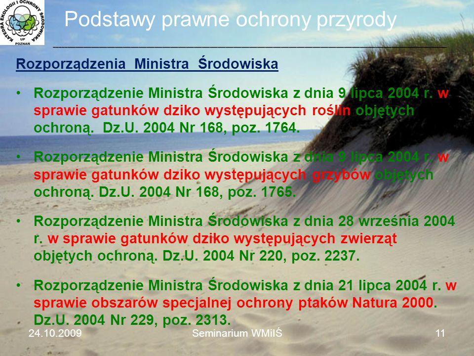 Podstawy prawne ochrony przyrody Rozporządzenia Ministra Środowiska Rozporządzenie Ministra Środowiska z dnia 9 lipca 2004 r. w sprawie gatunków dziko