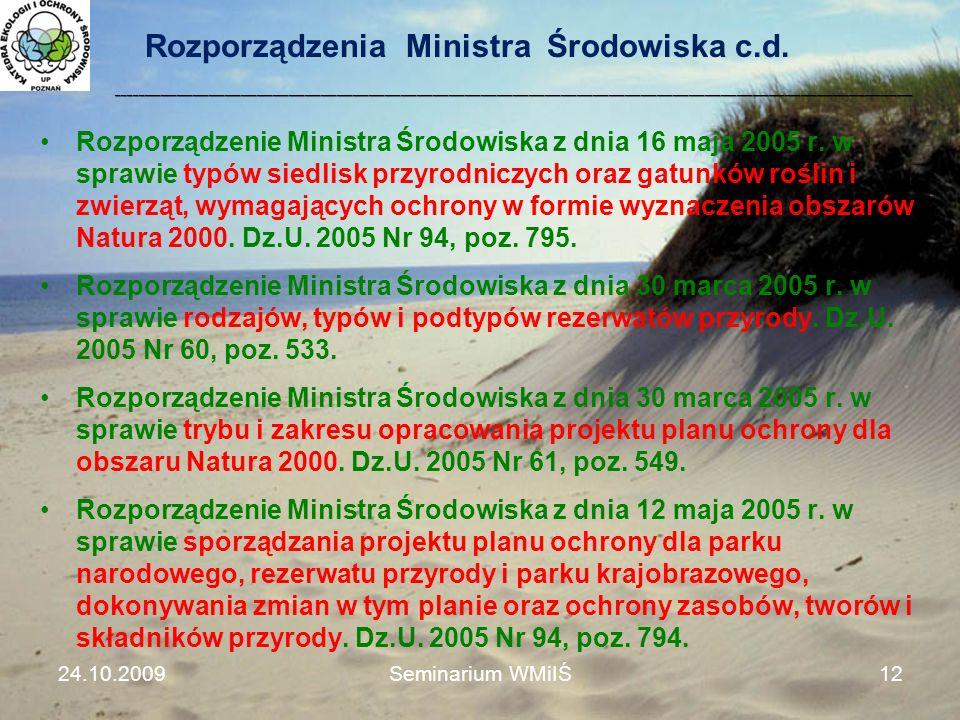 Rozporządzenia Ministra Środowiska c.d. Rozporządzenie Ministra Środowiska z dnia 16 maja 2005 r. w sprawie typów siedlisk przyrodniczych oraz gatunkó