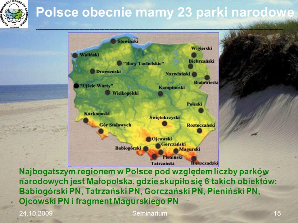 Polsce obecnie mamy 23 parki narodowe Najbogatszym regionem w Polsce pod względem liczby parków narodowych jest Małopolska, gdzie skupiło się 6 takich