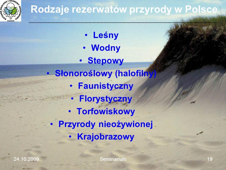 Rodzaje rezerwatów przyrody w Polsce Leśny Wodny Stepowy Słonoroślowy (halofilny) Faunistyczny Florystyczny Torfowiskowy Przyrody nieożywionej Krajobr