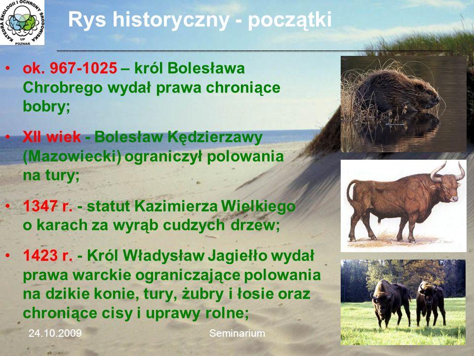 Rys historyczny - początki ok. 967-1025 – król Bolesława Chrobrego wydał prawa chroniące bobry; XII wiek - Bolesław Kędzierzawy (Mazowiecki) ograniczy