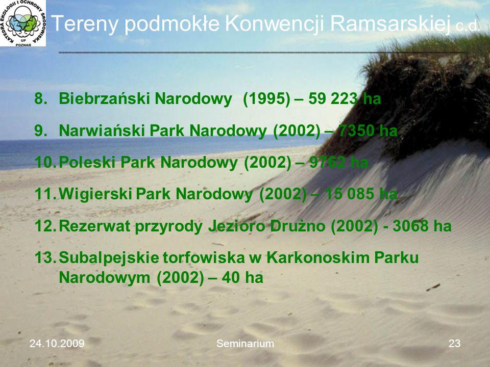 Tereny podmokłe Konwencji Ramsarskiej c.d. 8.Biebrzański Narodowy (1995) – 59 223 ha 9.Narwiański Park Narodowy (2002) – 7350 ha 10.Poleski Park Narod