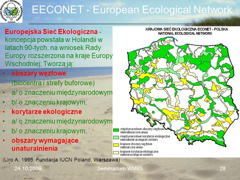 EECONET - European Ecological Network Europejska Sieć Ekologiczna - koncepcja powstała w Holandii w latach 90-tych, na wniosek Rady Europy rozszerzona