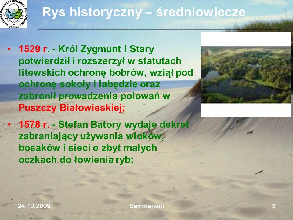 Rys historyczny – średniowiecze 1529 r. - Król Zygmunt I Stary potwierdził i rozszerzył w statutach litewskich ochronę bobrów, wziął pod ochronę sokoł