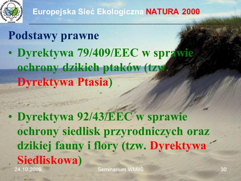 Europejska Sieć Ekologiczna NATURA 2000 Podstawy prawne Dyrektywa 79/409/EEC w sprawie ochrony dzikich ptaków (tzw. Dyrektywa Ptasia) Dyrektywa 92/43/